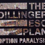 The Dillinger Escape Plan, Option Paralysis