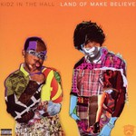Kidz in the Hall, Land of Make Believe
