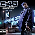 E-40, Revenue Retrievin (Night Shift)