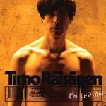 Timo Raisanen, I'm Indian