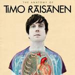 Timo Raisanen, The Anatomy of Timo Raisanen