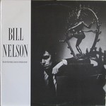 Bill Nelson, The Love That Whirls (Diary of a Thinking Heart)