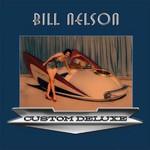 Bill Nelson, Custom Deluxe