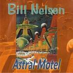 Bill Nelson, Astral Motel mp3