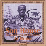 Son House, Legendary 1969 Rochester Sessions