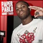 Paper Pablo, Money Talks
