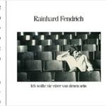 Rainhard Fendrich, Ich wollte nie einer von denen sein