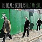 The Holmes Brothers, Feed My Soul
