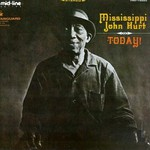 Mississippi John Hurt, Today!