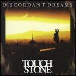 Touchstone, Discordant Dreams