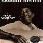 Mississippi John Hurt, Last Sessions