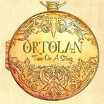 Ortolan, Time On A String