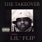 Lil' Flip, The Takeover