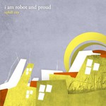 I Am Robot and Proud, Uphill City