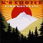 K's Choice, Echo Mountain