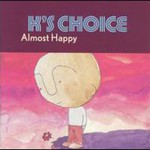 K's Choice, Almost Happy