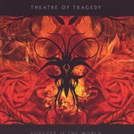Theatre of Tragedy, Forever Is the World