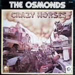 The Osmonds, Crazy Horses