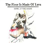 The Floor Is Made of Lava, Howl at the Moon