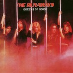 The Runaways, Queens of Noise