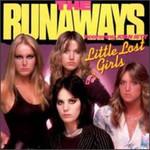 The Runaways, Little Lost Girls