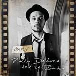 Rocco DeLuca & The Burden, Mercy