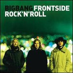 BigBang, Frontside Rock 'n' Roll
