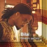 Bilal, 1st Born Second