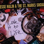 Jesse Malin & The Saint Marks Social, Love It to Life