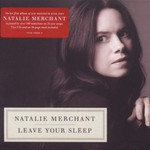 Natalie Merchant, Leave Your Sleep