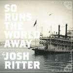 Josh Ritter, So Runs the World Away