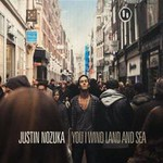 Justin Nozuka, You I Wind Land and Sea