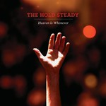 The Hold Steady, Heaven Is Whenever