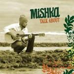 Mishka, Talk About