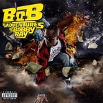 B.o.B, B.o.B Presents: The Adventures of Bobby Ray