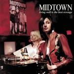 Midtown, Living Well Is the Best Revenge