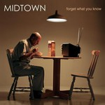 Midtown, Forget What You Know