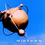 Midtown, Save the World, Lose the Girl