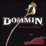 Dommin, Mend Your Misery