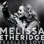 Melissa Etheridge, Fearless Love