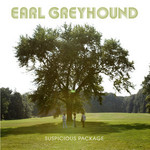 Earl Greyhound, Suspicious Package