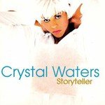 Crystal Waters, Storyteller