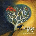 Alpha Rev, New Morning