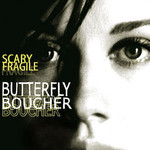 Butterfly Boucher, Scary Fragile