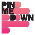 Pin Me Down, Pin Me Down