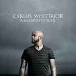 Carlos Whittaker, Ragamuffin Soul