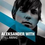 Aleksander With, Still Awake