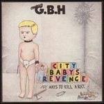 GBH, City Baby's Revenge