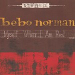 Bebo Norman, Myself When I Am Real