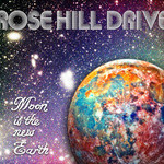 Rose Hill Drive, Moon Is the New Earth